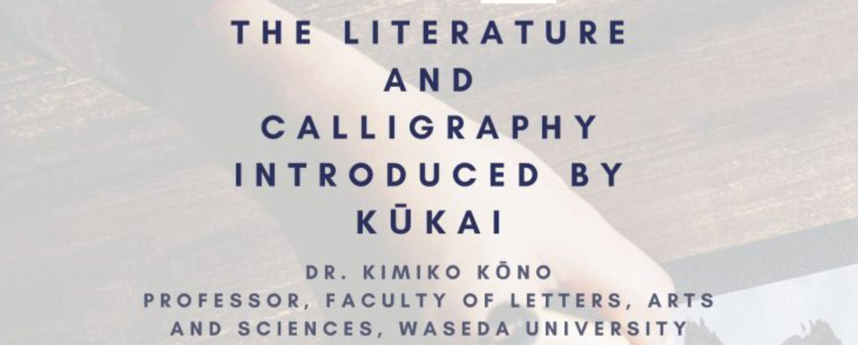 The Literature and Calligraphy Introduced by Kūkai