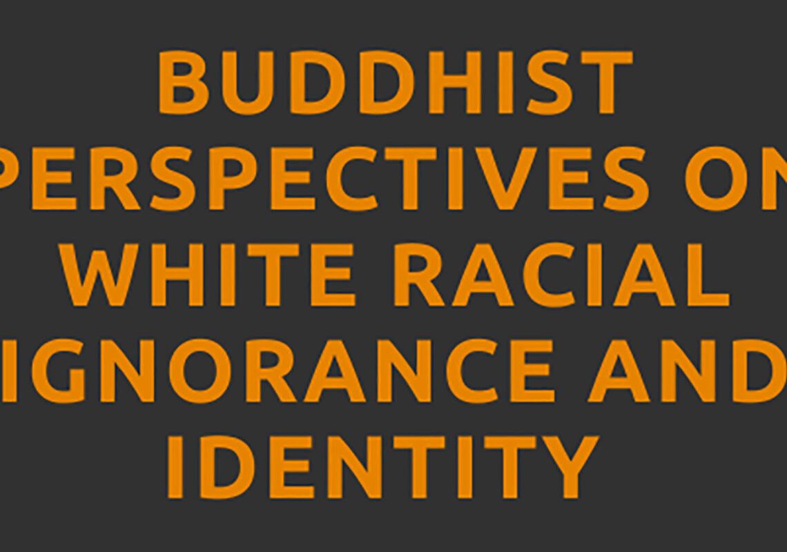 Buddhist Perspectives on White Racial Ignorance and Identity